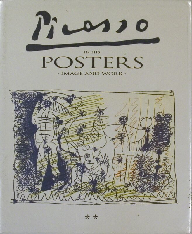 Pablo Picasso, 'Picasso in his Posters - Image and Work, Volume II', 1992, Ephemera or Merchandise, Book, ArtWise