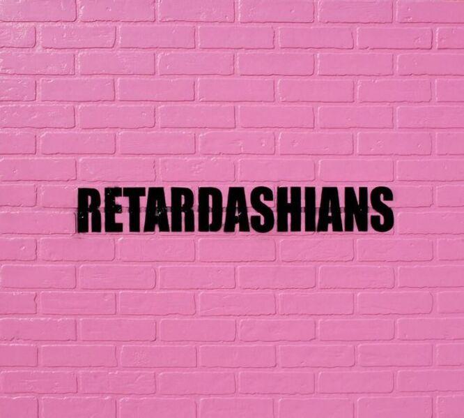 Adam Mars, 'Retardashians', 2011