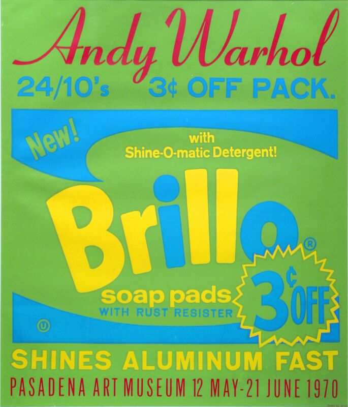 Andy Warhol, 'Brillo Soap Pads, Pasadena Art Museum Exhibition, Exhibition Advertisement', 1970, Print, Screenprint on paper, Woodward Gallery