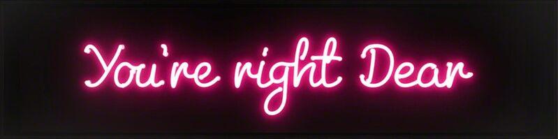 David Drebin, 'You're right dear', 2017, Sculpture, Neon Light Installation in a smoked acrylic box, Art Angels