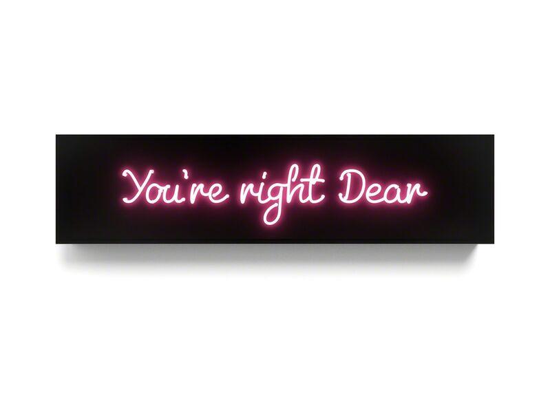 David Drebin, 'You're right Dear', 2017, Sculpture, Néon / Neon, Galerie de Bellefeuille