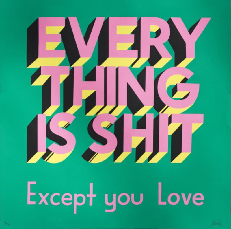 Stephen Powers, 'Everything is Shit', 2017, Print, Screen print in 4 colors on 254 gram Coventry Rag paper, EHC Fine Art