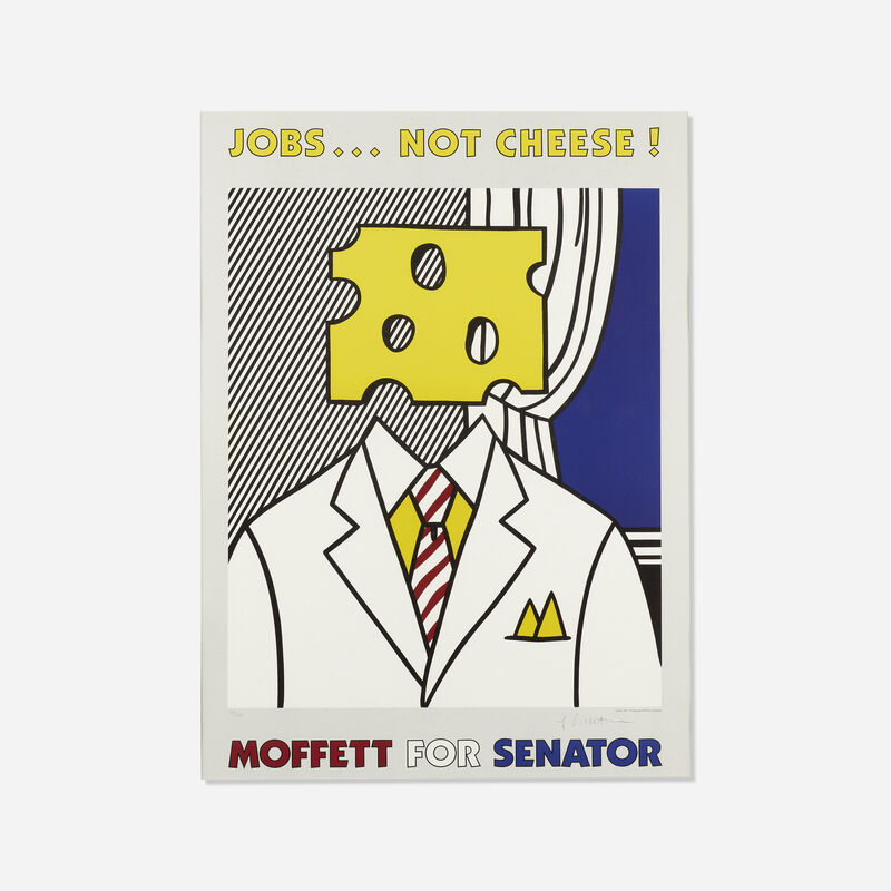 Roy Lichtenstein, 'Jobs... Not Cheese! Moffett for Senator', 1982, Print, Offset lithograph in colors, Rago/Wright