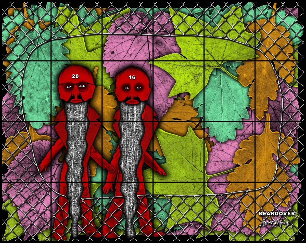 GILBERT & GEORGE BEARDOVER, 2016. © Gilbert & George. Courtesy the artists and Lehmann Maupin, New York and Hong Kong.