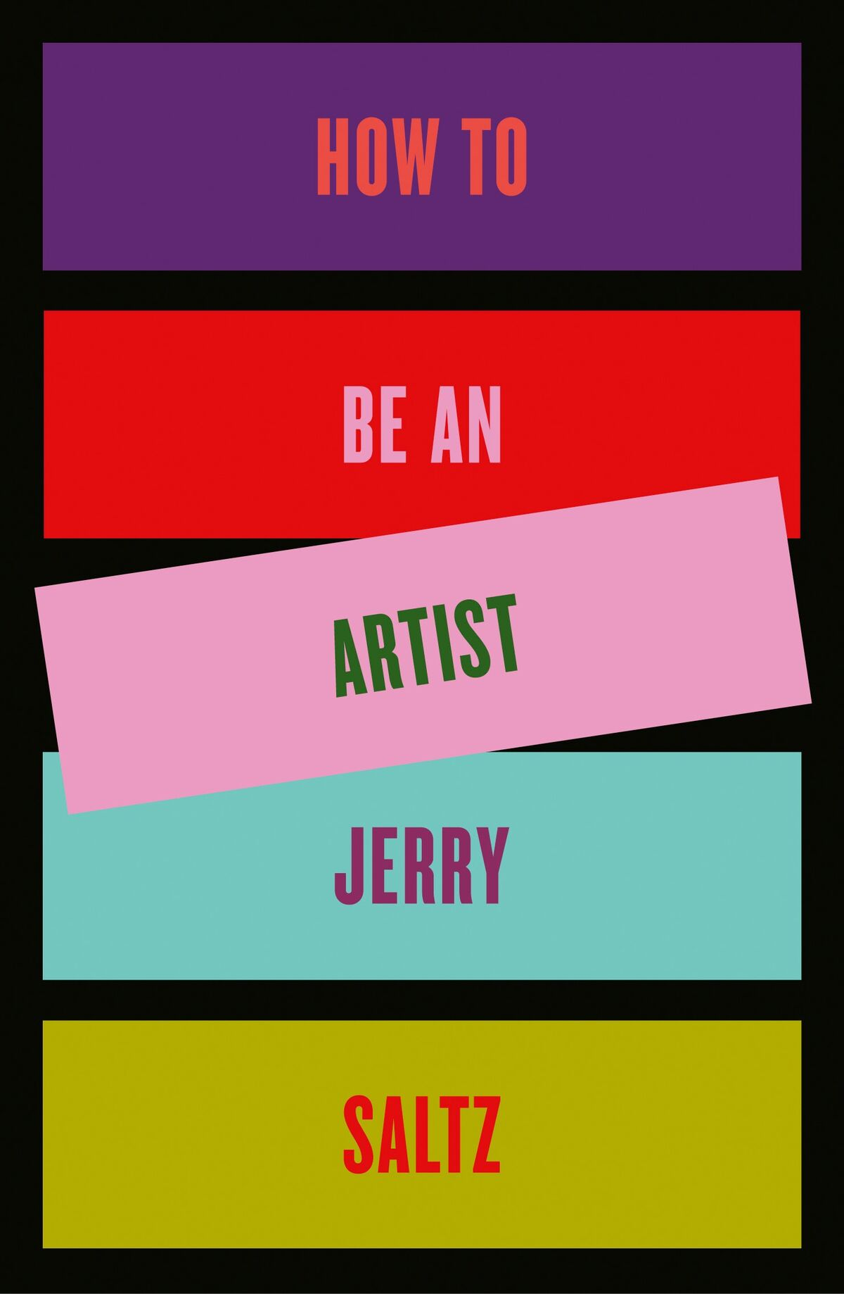 """Cover design for Jerry Saltz's book, """"How to Be an Artist."""""""