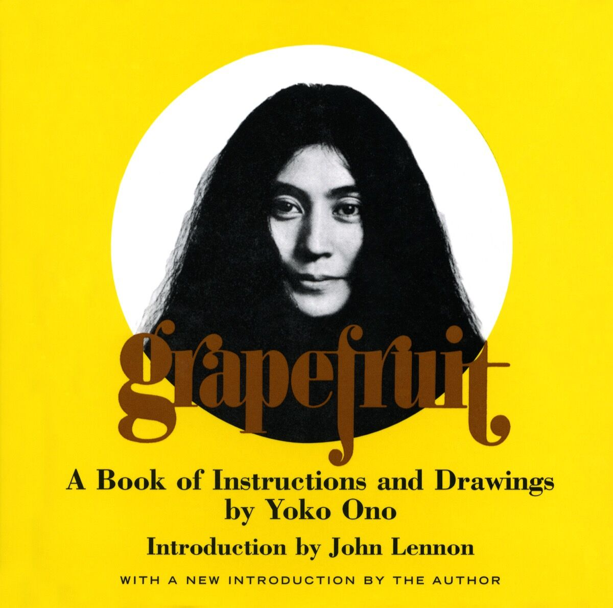Cover of a re-issue of Yoko Ono, Grapefruit, 1971, published in 2000 by Simon and Schuster. © Yoko Ono. Courtesy of the artist and Galerie Lelong.