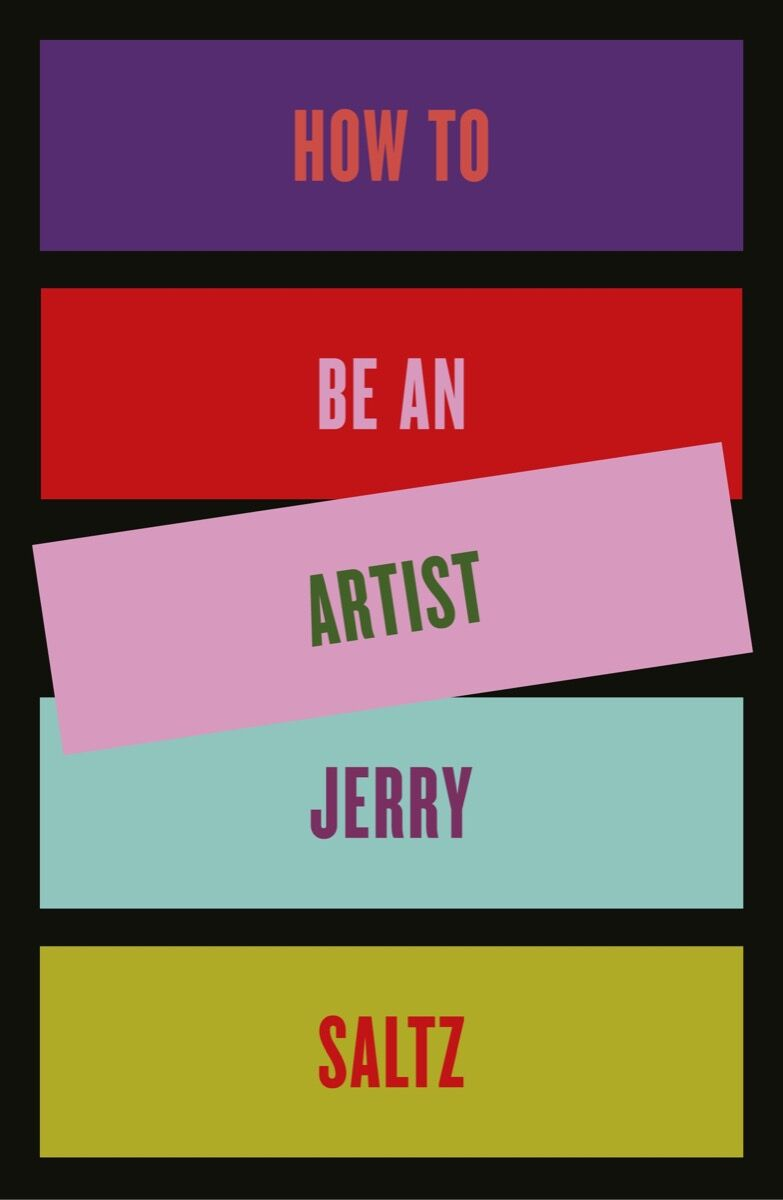 """Cover design for Jerry Saltz's upcoming book, """"How to Be an Artist."""""""