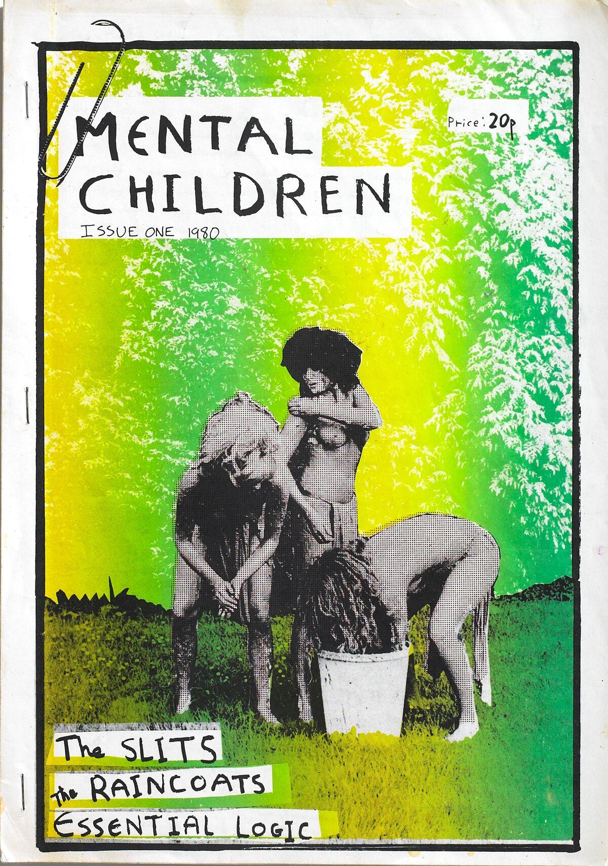 The Slits, The Raincoats, Essential Logic: Mental Children, Vol. 1, fanzine, 1980. Courtesy of Toby Mott/Mott Collection, London.