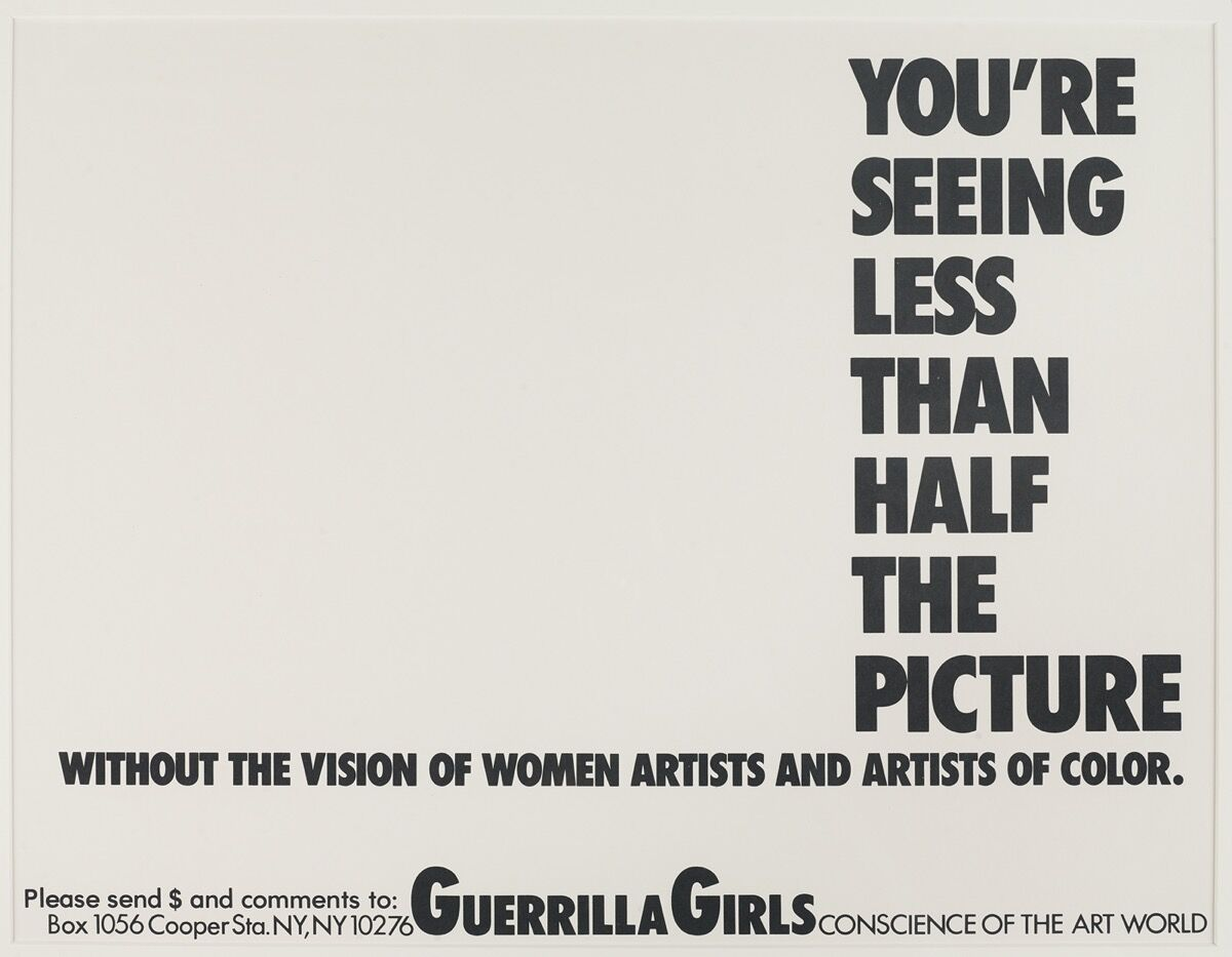 Guerrilla Girls, You're Seeing Less than Half the Picture, 1989. Courtesy of Brooklyn Museum.