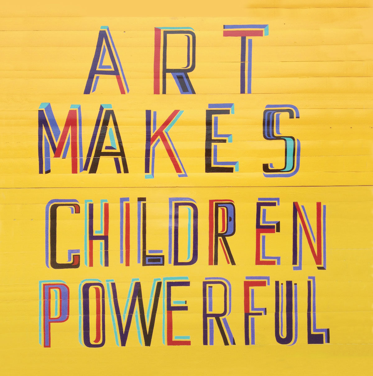 Bob and Roberta Smith, Art Makes Children Powerful, 2013. Courtesy of the artist and von Bartha.