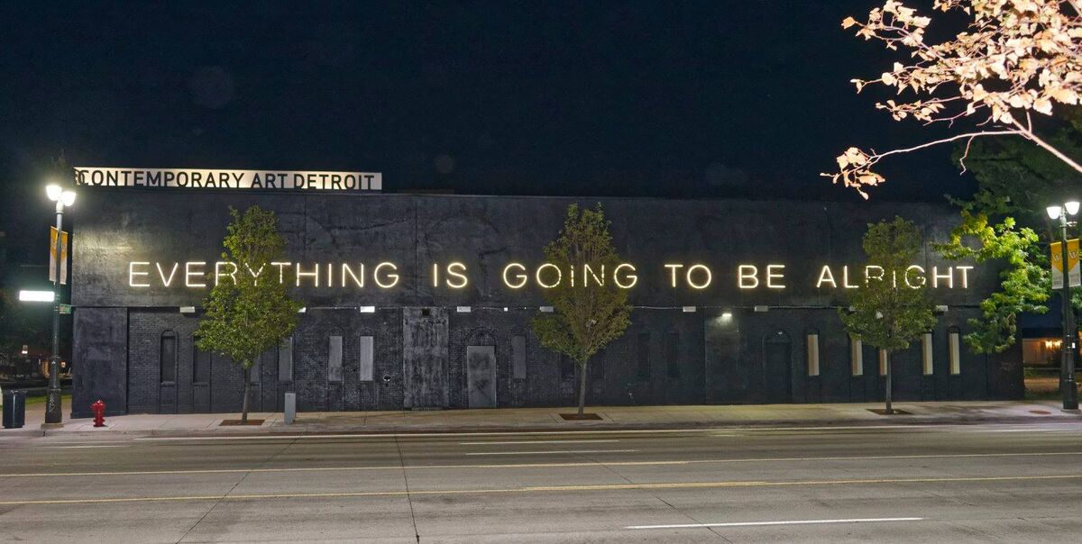 Martin Creed, Work No. 790: EVERYTHING IS GOING TO BE ALRIGHT, 2007, on the exterior of the Museum of Contemporary Art Detroit. Courtesy of the Museum of Contemporary Art Detroit.