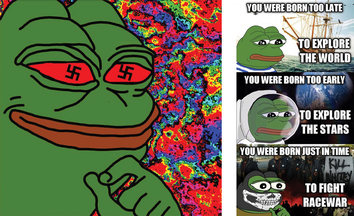 Left: [Pepe with swastikas in his eyes], ca. 2016. Right:You were born too late to explore the world, you were born too early to explore the stars, you were born just in time to fight racewar, ca. 2016. Images sourced from Facebook, Instagram, and Twitter, courtesy of ICP Museum.