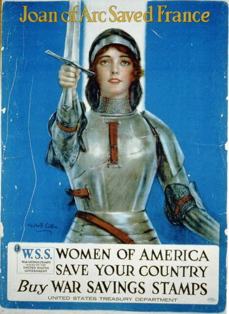 Haskell Coffin, Joan of Arc saved France—Women of America, save your country—Buy War Savings Stamps, 1918. Courtesy of the Library of Congress.