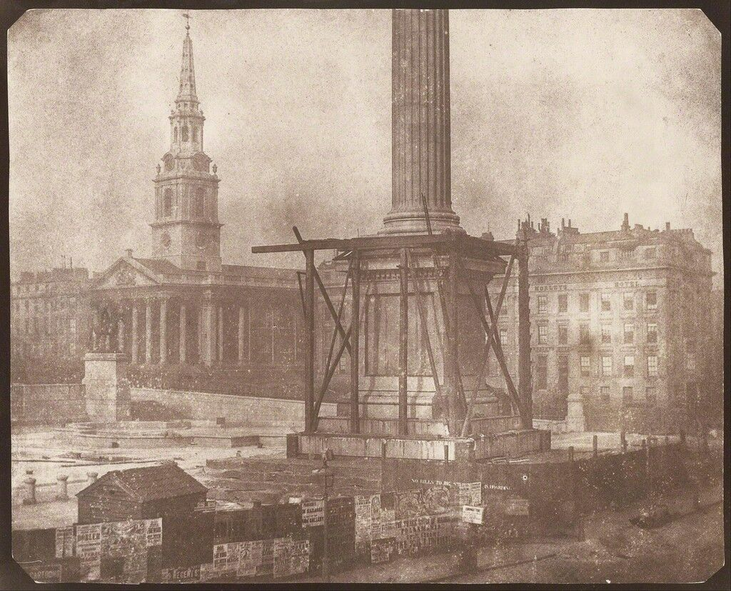 Nelson's Column Under Construction, Trafalgar Square, London