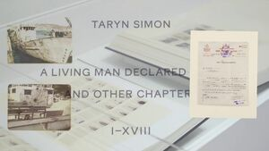 Artsy Films | Taryn Simon | A Living Man Declared Dead and Other Chapters